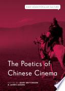 The Poetics of Chinese Cinema