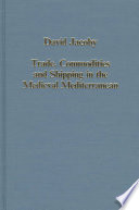 Trade, Commodities and Shipping in the Medieval Mediterranean