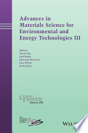 Advances in Materials Science for Environmental and Energy Technologies III Book