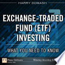 Exchange-Traded Fund (ETF) Investing  : What You Need to Know
