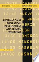 International Migration  Development and Human Wellbeing Book