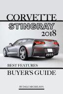 Corvette Stingray 2018: Best Features Buyer's Guide
