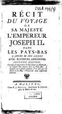 Récit du voyage de sa majesté l'empereur Joseph II. dans les Pays-Bas l'année M. DCC. LXXXI.