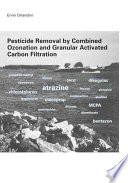 Pesticide Removal By Combined Ozonation And Granular Activated Carbon Filtration Book PDF