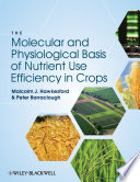 The Molecular and Physiological Basis of Nutrient Use Efficiency in Crops