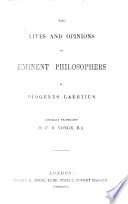 The Lives and Opinions of Eminent Philosophers     Literally Translated by C  D  Yonge