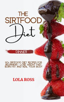 The Sirtfood Diet Dinner Recipe Book