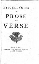 """Miscellanies in prose and verse. ([viz.] Contests and dissensions in Athens and Rome.-The sentiments of a Church of England man.- An argument against abolishing Christianity.-A project for the advancement of religion.-A meditation upon a broom-stick.-Various thoughts moral and diverting.-A tritical essay upon the faculties of the mind.-Predictions for the year 1708.-An account of Partridges death.-A vindication of Isaac Bickerstaff Esq.-A famous prediction of Merlin.-A letter concerning the sacramental test.-[With """"Bancis and Philemon"""" and other poems.]). ebook"""