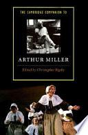 The Cambridge Companion To Arthur Miller Book