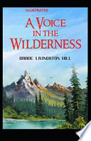 A Voice in the Wilderness Illustrated