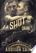 A Shot in the Dark  A Trick of the Light Book Two