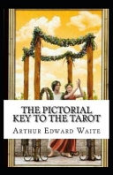 The Pictorial Key To The Tarot Illustrated