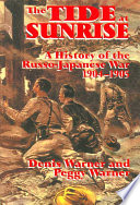 """""""The Tide at Sunrise: A History of the Russo-Japanese War, 1904-1905"""" by Denis Warner, Peggy Warner"""