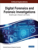 Digital Forensics and Forensic Investigations  Breakthroughs in Research and Practice