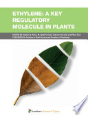 Ethylene  A Key Regulatory Molecule in Plants