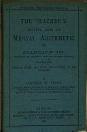 The teacher s helpful book of mental arithmetic  Standard 1  6