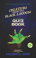Creature from the Black Lagoon Unauthorized Quiz Book