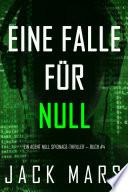 Eine Falle für Null (Ein Agent Null Spionage-Thriller — Buch #4)
