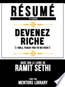 Resume Etendu  Devenez Riche  I Will Teach You To Be Rich    Base Sur Le Livre De Ramit Sethi