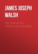 The Thirteenth, Greatest of Centuries Pdf/ePub eBook