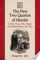 The First Two Quartos of Hamlet