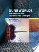 Dune Worlds  : How Windblown Sand Shapes Planetary Landscapes