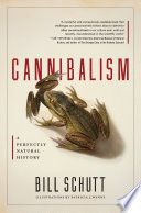 link to Cannibalism : a perfectly natural history in the TCC library catalog
