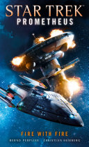 Star Trek Prometheus - Fighting Fire with Fire