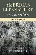 American Literature in Transition  1990   2000