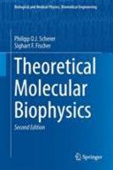 Theoretical Molecular Biophysics Book