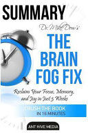 Summary Dr. Mike Dow's the Brain Fog Fix: Reclaim Your ...