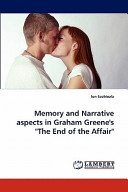 Memory And Narrative Aspects In Graham Greene S The End Of The Affair