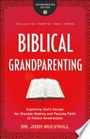 Biblical Grandparenting  Grandparenting Matters