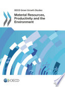 OECD Green Growth Studies Material Resources  Productivity and the Environment