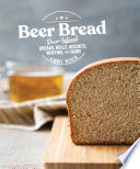 Beer Bread  Brew Infused Breads  Rolls  Biscuits  Muffins  and More