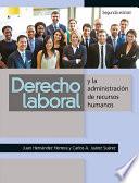Derecho Laboral y la Administración de Recursos Humanos, 2a.ed.