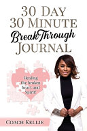 30 Day 30 Minute Breakthrough Journal