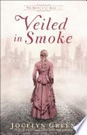 Veiled in Smoke  The Windy City Saga Book  1