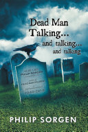 Dead Man Talking... and talking... and talking