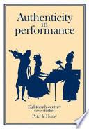 Authenticity in Performance: Eighteenth-Century Case Studies