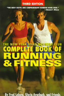 The New York Road Runners Club Complete Book of Running and Fitness