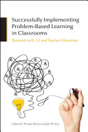 Successfully Implementing Problem Based Learning in Classrooms