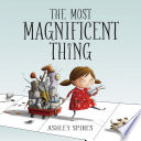 The Most Magnificent Thing Book PDF