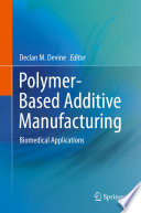 Polymer Based Additive Manufacturing