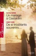 Pdf Un mariage à Castaldini - De si troublants souvenirs... (Harlequin Passions) Telecharger