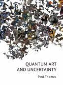 Quantum Art and Uncertainty