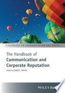 The Handbook of Communication and Corporate Reputation