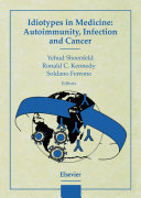 Idiotypes in Medicine: Autoimmunity, Infection and Cancer