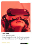 From hype to value  Virtual Reality Tools in the Tourism Industry and their Influence on Booking Behaviour