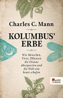 Kolumbus' Erbe: Wie Menschen, Tiere, Pflanzen die Ozeane überquerten ...